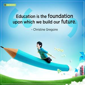 """Education is the foundation upon which we build our FUTURE."""